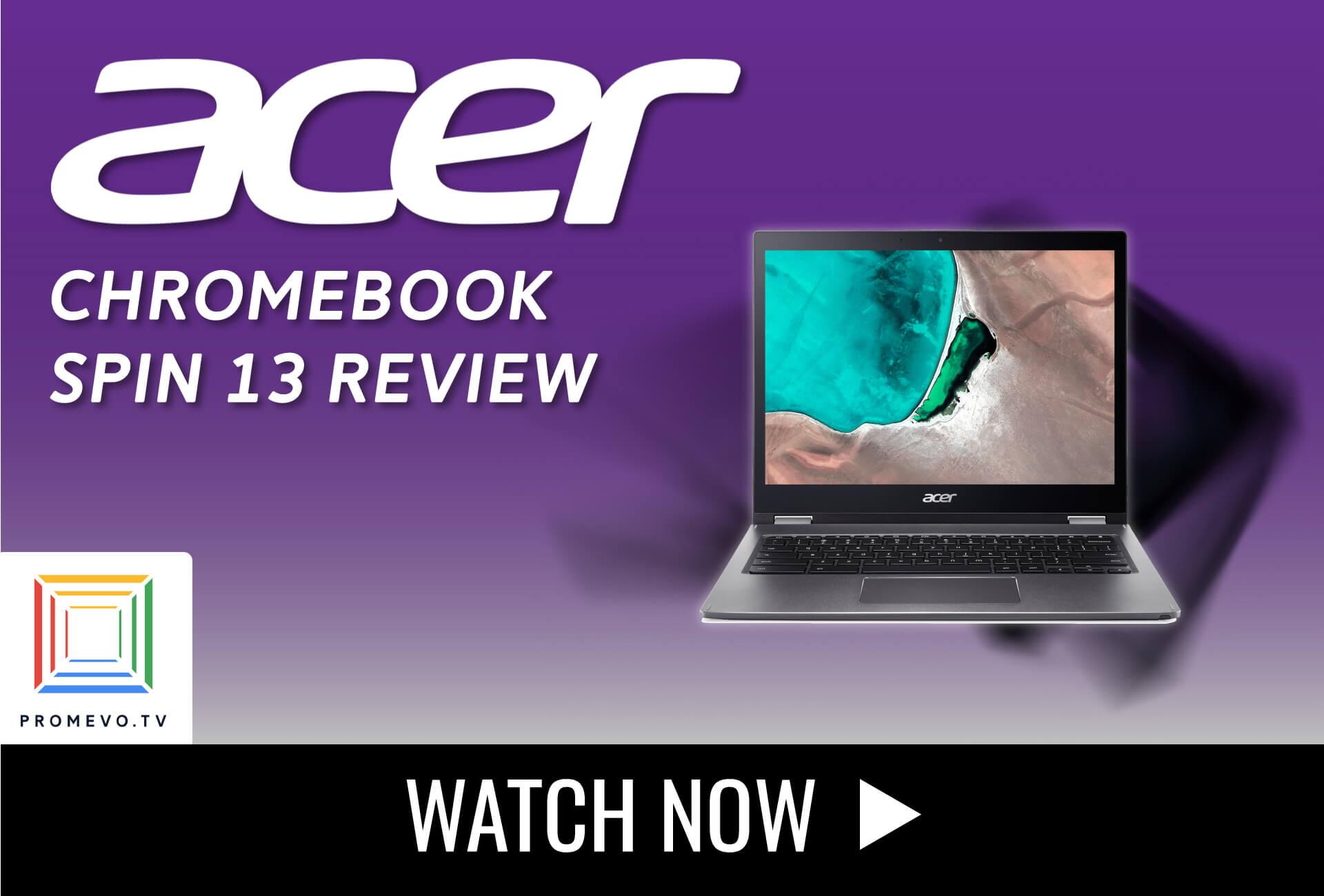 Promevo.TV Reviews: Acer Spin 13 Chromebook
