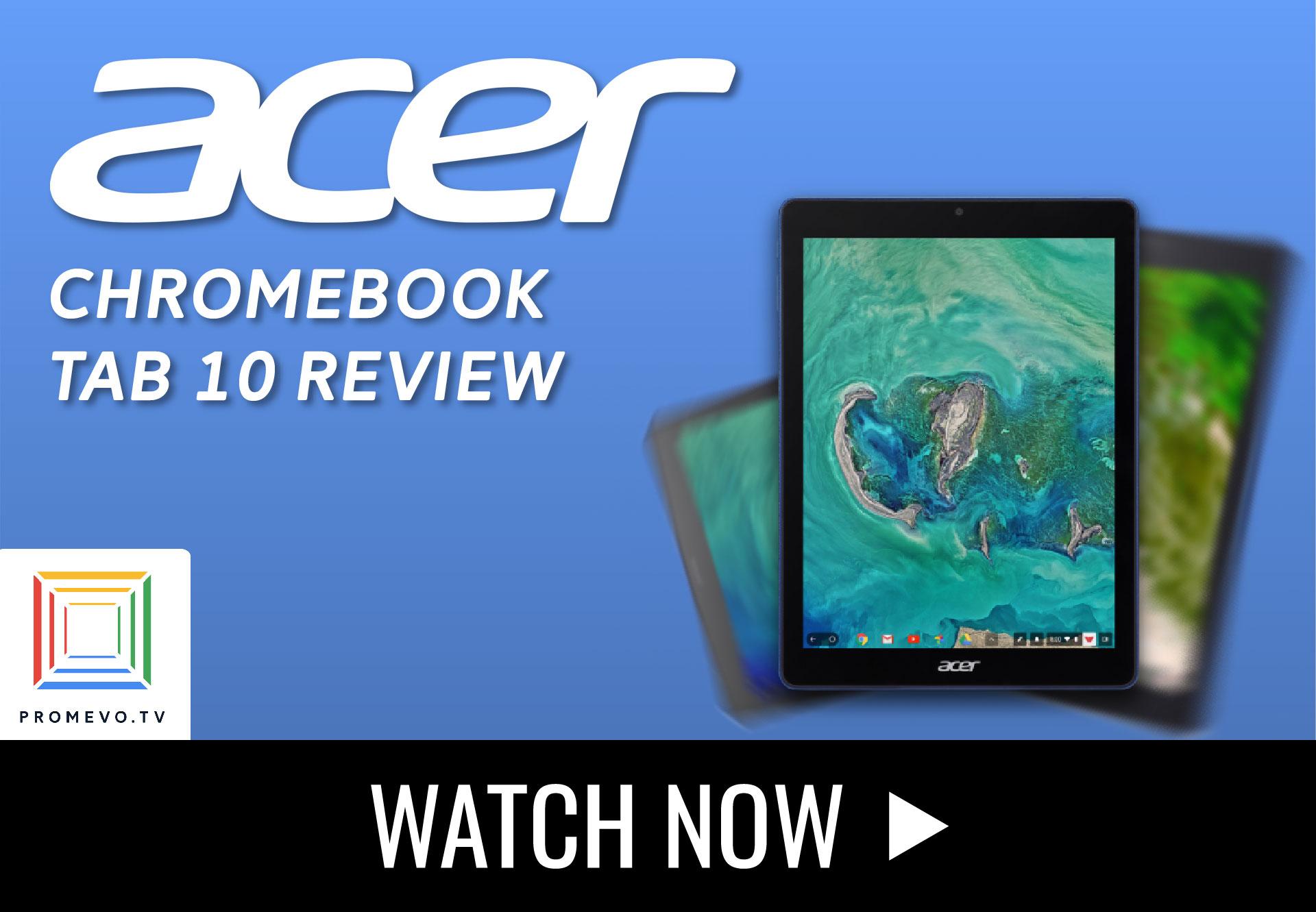Promevo.TV Reviews: Acer Chromebook Tab 10