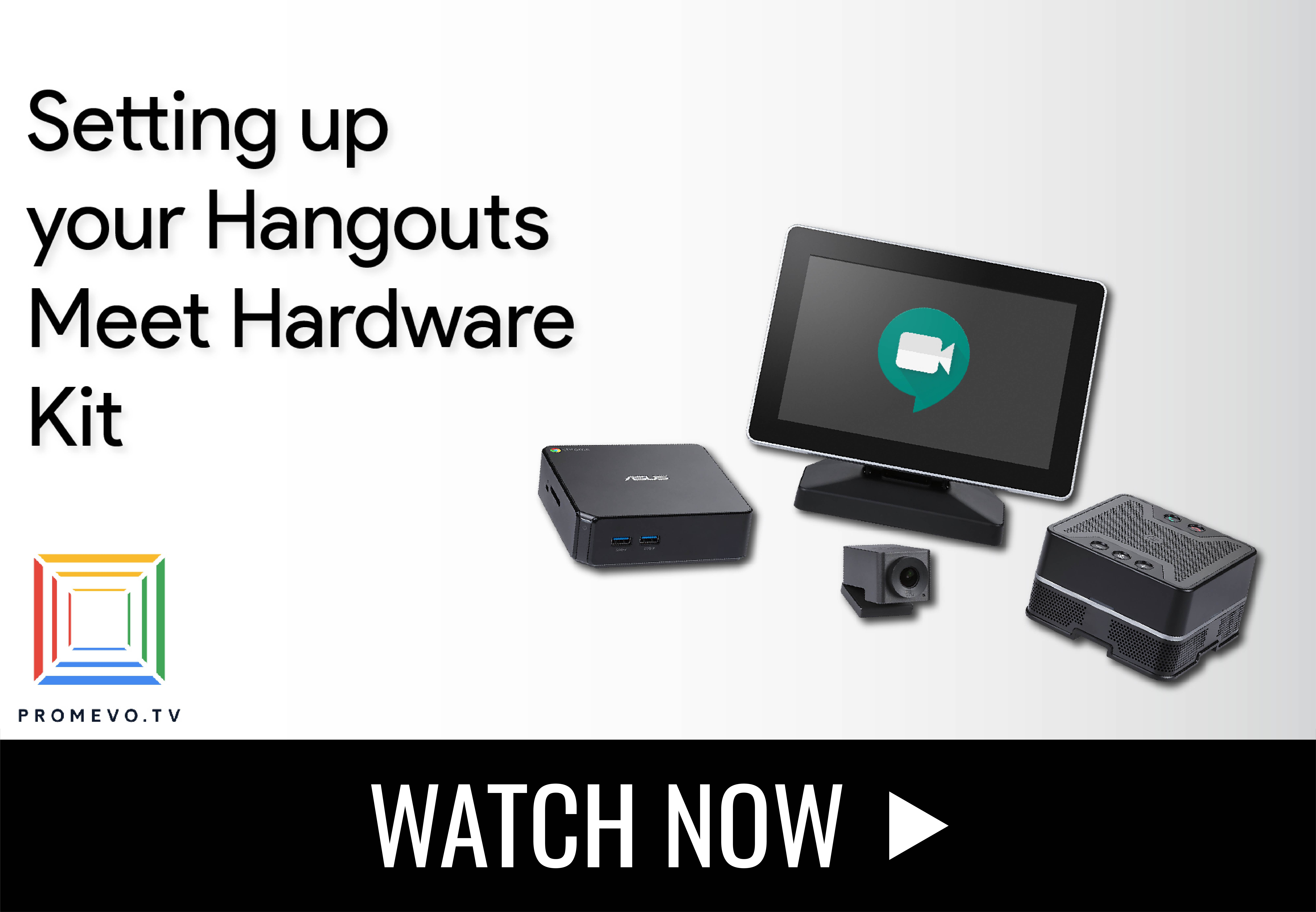 G Suite Meeting Solutions: Hangouts Meet Hardware Kit Setup