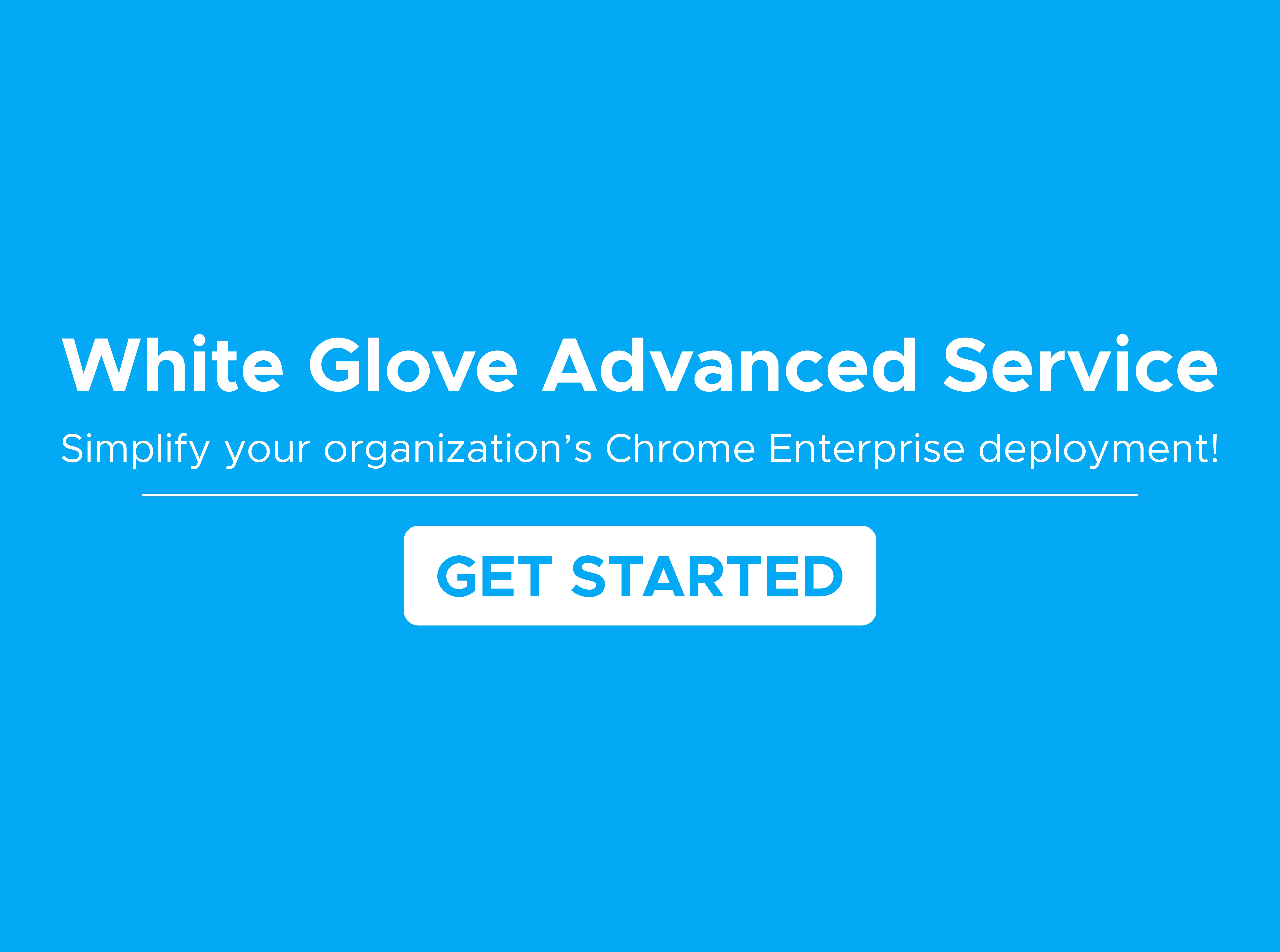 White Glove Advanced Service